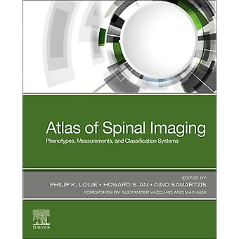 Atlas of Spinal Imaging by Edited by Philip K Louie & Edited by Howard S An & Edited by Dino Samartzis