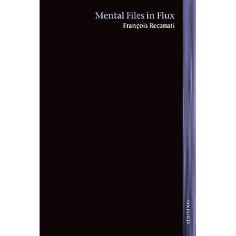 Mental Files in Flux by Francois Recanati
