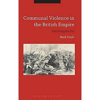 Communal Violence in the British Empire by Doyle & Mark