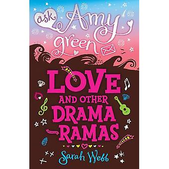 Ask Amy Green - Love and Other Drama-Ramas by Sarah Webb - 97814063274
