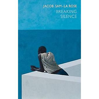 Breaking Silence by Jacob Sam-La Rose - 9781852249151 Book