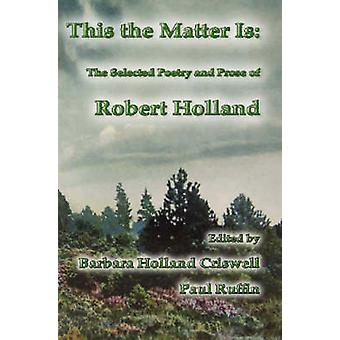 Det här ärendet är - The valt poesi och prosa av Robert Holland b