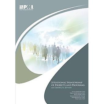 Situational Sponsorship of Projects and Programs - An Empirical Review