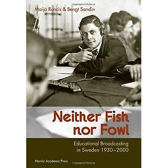 Neither Fish - Nor Fowl - Educational Broadcasting in Sweden 1930-2000