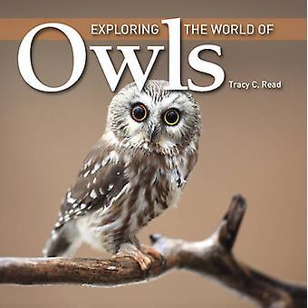 Explorer le monde des chouettes de Tracy C. Read - Book 9781554079575