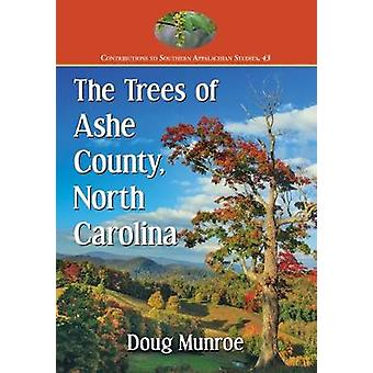 The Trees of Ashe County - North Carolina by Doug Munroe - 9781476672