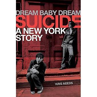 Dream Baby Dream - Suicide - A New York City Story - Book 9781783057887