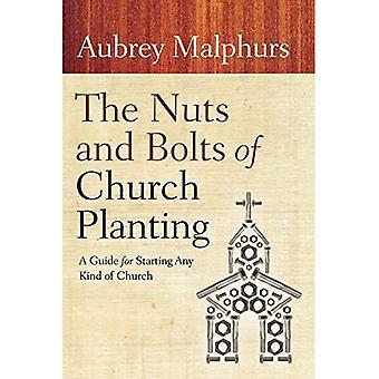 Les écrous et boulons de l'implantation d'église: un Guide pour démarrer n'importe quel genre d'église