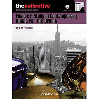 The Collective- Fusion: A Study in Contemporary Music for the Drums-Bk./CD.