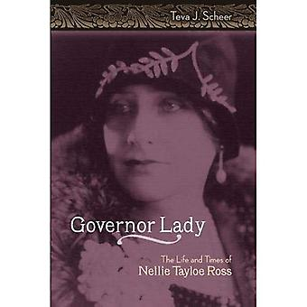 Gouverneur Lady: The Life and Times van Nellie Tayloe Ross