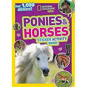 National Geographic Kids Ponys und Pferde Sticker Activity Book: mehr als 1.000 Aufkleber! (Ng Sticker Activity Books)