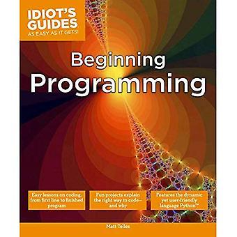 Idiot's Guides: Beginning Programming