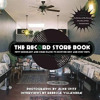 The Record Store Book: Fifty Legendary and Iconic Places to Discover New and Used Vinyl