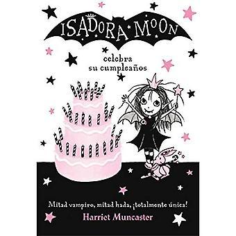 Isadora Moon Celebra Su Cumpleanos (Isadora Moon 3)� / Isadora Moon Has a Birthday (Isadora Moon, Book 3) (Isadora Moon 3 /� Isadora Moon (Book 3))
