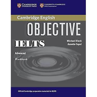 Objective IELTS Advanced Workbook by Capel & AnnetteBlack & Michael