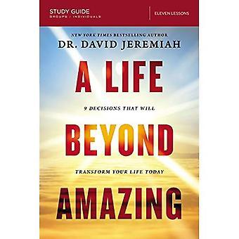 Life Beyond hämmästyttävä opinto-opas: 9 päätökset tahtoa muuttaa elämäsi tänään