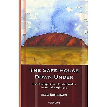 The Safe House Down Under:� Jewish Refugees from Czechoslovakia in Australia 1938-1944 (Exile Studies)