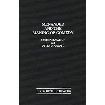 Menander and the Making of komedie van Walton & J. Michael