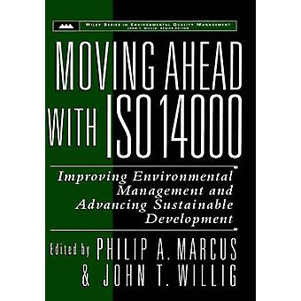 Moving Ahead with ISO 14000 Improving Environmental Management and Advancing Sustainable Development by Marcus & Philip A.