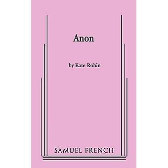 Anon by Robin & Kate