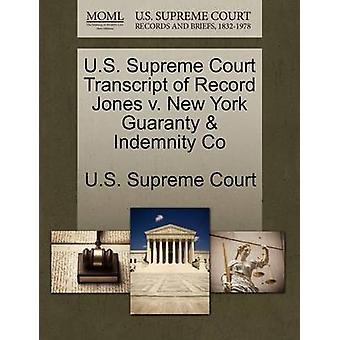 US Supreme Court Transcript of Record Jones V. New York Guaranty Entschädigung Co US Supreme Court