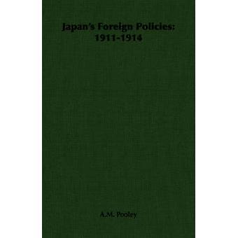 Japans politiche straniere 19111914 da Pooley & A.M.