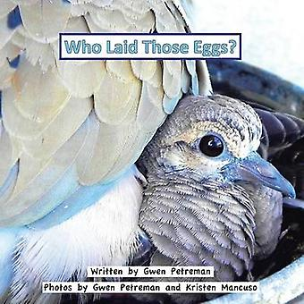 Who Laid Those Eggs by Petreman & Gwen