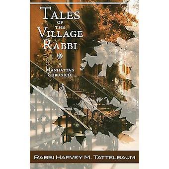 Tales of the Village Rabbi A Manhattan Chronicle by Tattelbaum & Harvey M.