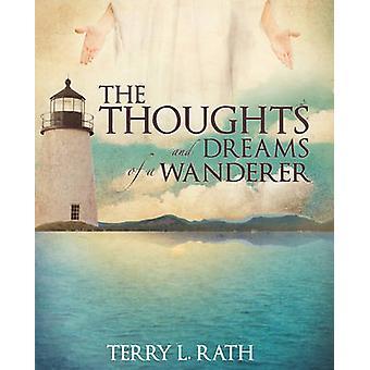 De gedachten en dromen van een zwerver door Rath & Terry L.