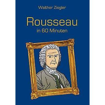 Rousseau i 60 Minuten af Ziegler & Walther