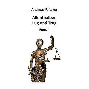 Allenthalben Lug und TrugRoman by Pritzker & Andreas