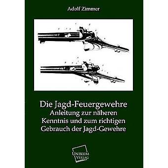 Die JagdFeuergewehre par Zimmer & Adolf