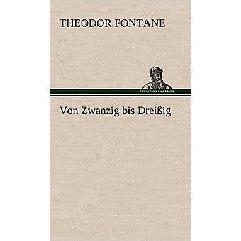 Von Zwanzig Bis Dreissig by Fontane & Theodor