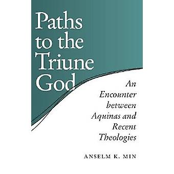 Wege zum dreieinigen Gott-Begegnung zwischen Aquin und dem jüngsten Theo
