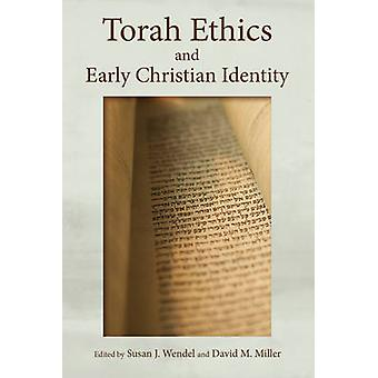 Torah Ethics and Early Christian Identity by David M. Miller - Susan