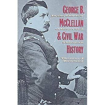 George B. McClellan en burgeroorlog geschiedenis-in de schaduw van Grant en