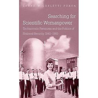 Searching for Scientific Womanpower - Technocratic Feminism and the Po