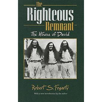 The Righteous Remnant - The House of David (2nd) by Robert S. Fogarty