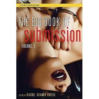 The Big Book of Submission - Volume 2 - 69 Kinky Tales by Rachel Krame