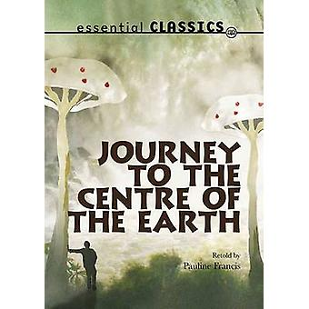 Journey to the Centre of the Earth by Jules Verne - Pauline Francis -