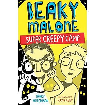 Super Creepy Camp - 2017 by Barry Hutchison - Katie Abey - 97818471581