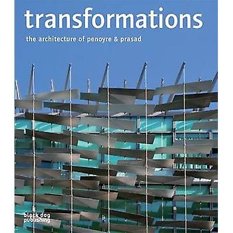 Transformations - The Architecture of Penoyre and Prasad by Sunand Pra