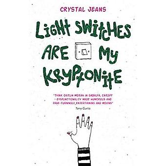 Lightswitches Are My Kryptonite by Crystal Jeans - 9781909983588 Book