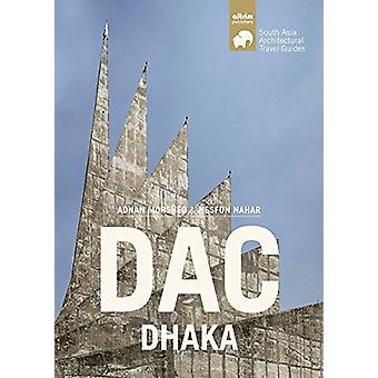 DAC Dhaka - South Asian Architectural Guides by Adnan Morshed - 97884