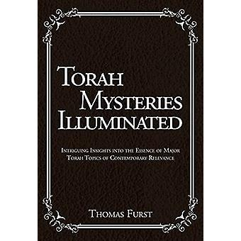 Torah Mysteries Illuminated - Intriguing Insights into the Essence of
