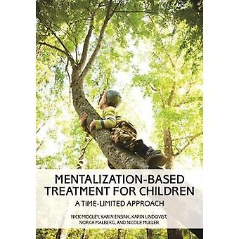 Mentalization-Based Treatment for Children - A Time-Limited Approach b