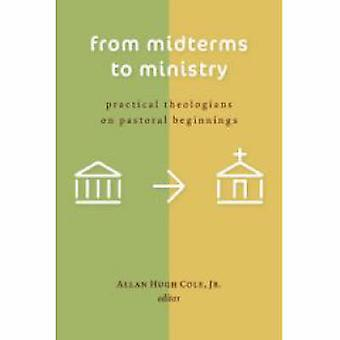 From Midterms to Ministry - Practical Theologians on Pastoral Beginnin