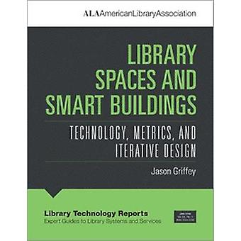 Library Spaces and Smart Buildings - Technology - Metrics - and Iterat