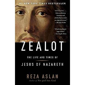Zealot - The Life and Times of Jesus of Nazareth by Reza Aslan - 97808