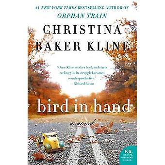 Bird in Hand by Christina Baker Kline - 9780062363992 Book